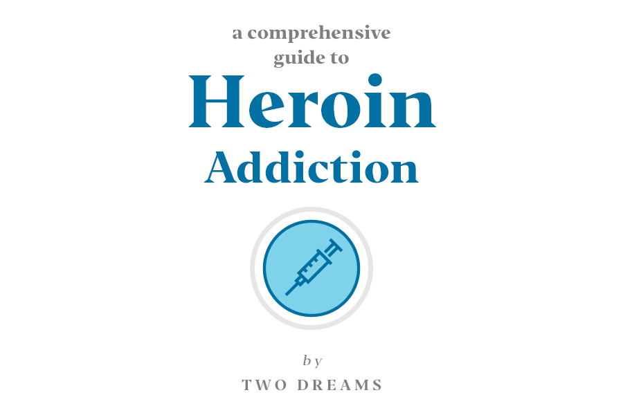 A comprehensive guide to heroin addiction by Two Dreams